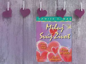 Kniha Luise L. Hay - Miluj svůj život